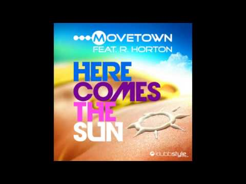 movetown feat ray horton here comes the sun radio edit на русском языке здесь восходит солнце